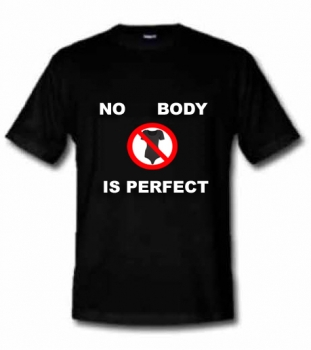No Body is perfect T-Shirt