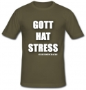 GOTT HAT STRESS Shirt